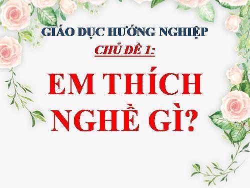 em-thich-nghe-gi-vi-sao-phai-chon-nghe-2